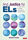 And Justice for ELs: A Leader′s Guide to Creating and Sustaining Equitable Schools