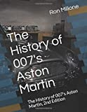 The History of 007's Aston Martin: The History of 007's Aston Martin, 2nd Edition