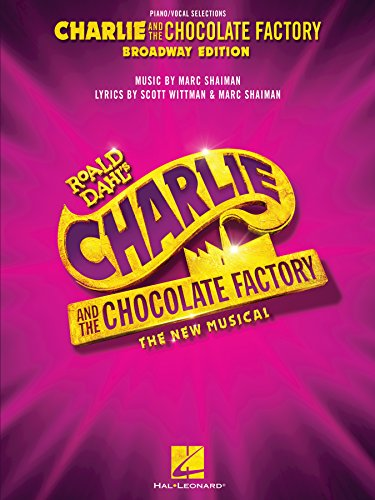 Charlie and the Chocolate Factory: The New Musical Songbook: Broadway Edition Vocal Selections (English Edition)