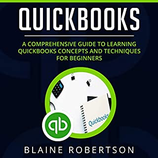 QuickBooks: A Comprehensive Guide to Learning QuickBooks Concepts and Techniques for Beginners cover art