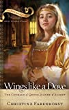 Wings Like a Dove: The Courage of Queen Jeanne D'albret (Chosen Daughters) (English Edition)