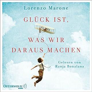 Glück ist, was wir daraus machen                   Autor:                                                                                                                                 Lorenzo Marone                               Sprecher:                                                                                                                                 Ranja Bonalana                      Spieldauer: 10 Std. und 6 Min.     103 Bewertungen     Gesamt 3,8