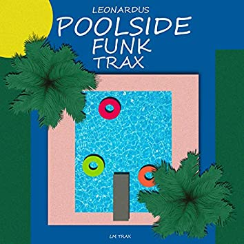 Poolside Funk Trax