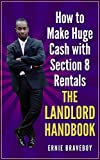 How to Make Huge Cash with Section 8 Rentals the Landlord Handbook: realestate 101