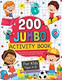 200 Jumbo Activity Book for Kids Ages 4-8: Over 200 Fun Activities, Coloring, Puzzles, Mazes, Dot to Dot, Word Search and More!