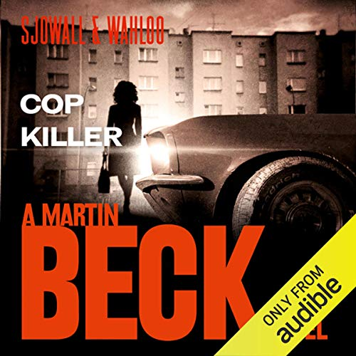 Cop Killer     Martin Beck Series, Book 9              By:                                                                                                                                 Maj Sjöwall,                                                                                        Per Wahlöö                               Narrated by:                                                                                                                                 Tom Weiner                      Length: 8 hrs and 8 mins     5 ratings     Overall 4.4