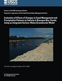 Evaluation of Effects of Changes in Canal Management and Precipitation Patterns on Salinity in Biscayne Bay, Florida, Usin...