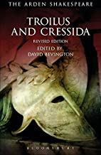 Troilus and Cressida: Third Series, Revised Edition (The Arden Shakespeare Third Series)