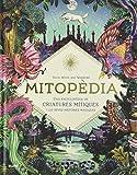 Mitopèdia: Una encilopèdia de criatures mítiques i les seves històries màgiques