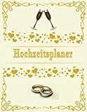 Hochzeitsplaner: Geschenk für Frauen, Braut, Bräutigam, männer. Hochzeitsgeschenk zum ausfüllen mit Addresse und Kontakte, Aufgabenliste, To do ... Gold, Ringe. Ringe. Gläse. Goldene