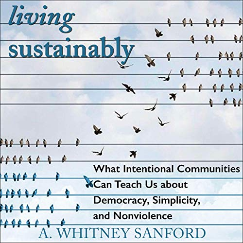 Living Sustainably Audiobook By A. Whitney Sanford cover art