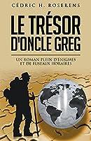 Le Trésor d'Oncle Greg: Un Roman Plein d'Énigmes et de Fuseaux Horaires