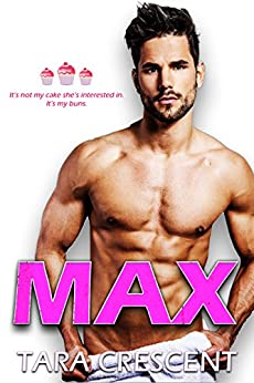 MAX: A Friends to Lovers Romance by [Tara Crescent]
