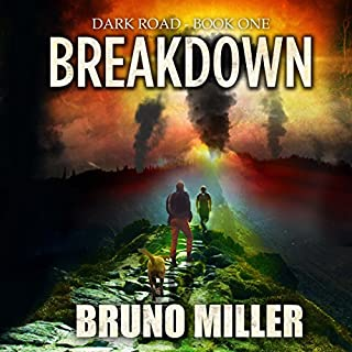 Breakdown     Dark Road, Book 1              By:                                                                                                                                 Bruno Miller                               Narrated by:                                                                                                                                 Andrew Tell                      Length: 3 hrs and 45 mins     1 rating     Overall 4.0
