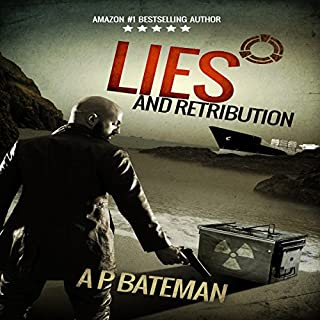 Lies and Retribution                   By:                                                                                                                                 A P Bateman                               Narrated by:                                                                                                                                 Tom Adams                      Length: 11 hrs and 2 mins     5 ratings     Overall 4.4