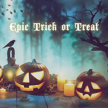 Epic Trick or Treat
