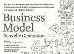 Business Model Nouvelle Génération - Un guide pour visionnaires, révolutionnaires et challengers d'Alexander Osterwalder