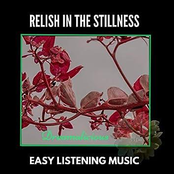 Relish In The Stillness - Easy Listening Music