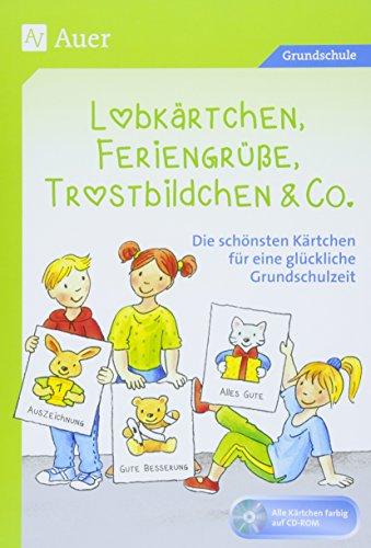 Lobkärtchen, Feriengrüße, Trostbildchen & Co.: Die schönsten Kärtchen für eine glückliche Grundschulzeit (1. bis 4. Klasse)