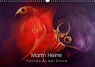 Martin Heine - Fantasien der Sinne (Wandkalender 2019 DIN A3 quer): Martin Heine - Living Artspace - Kunstkalender Acryl u...