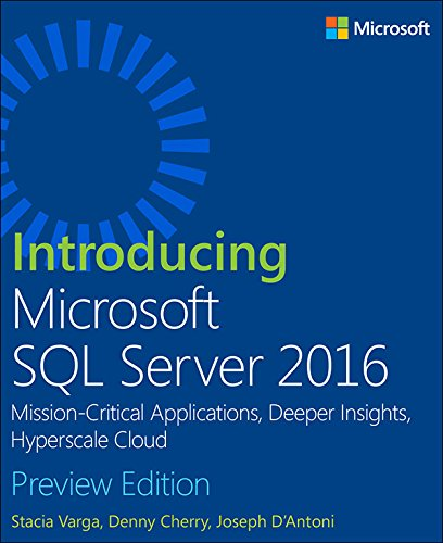Introducing Microsoft SQL Server 2016: Mission-Critical Applications, Deeper Insights, Hyperscale Cloud, Preview 2 (Englis...