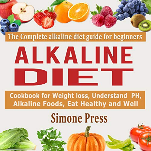 Alkaline Diet: The Complete Alkaline Diet Guide for Beginners cover art