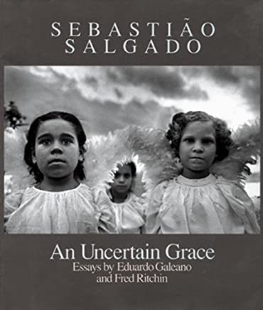 Sebastião Salgado: An Uncertain Grace (2005-06-15)