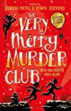 The Very Merry Murder Club: Acollection of new mystery fiction from thirteen exciting and diverse children's writers, edited by bestselling authors Serena Patel and Robin Stevens (English Edition)