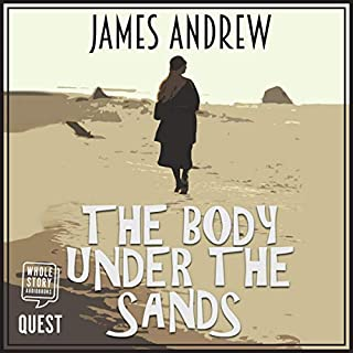 The Body Under the Sands, Book 1                   By:                                                                                                                                 James Andrew                               Narrated by:                                                                                                                                 Gareth Bennett-Ryan                      Length: 8 hrs and 19 mins     Not rated yet     Overall 0.0