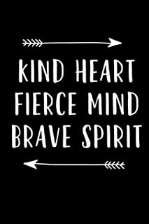 Kind Heart Fiece Mind Brave Spirit: Blank Lined Journal Notebook, 120 Pages, Matte, Softcover, 6x9 Diary Uplifting Motivational Cover Slogan