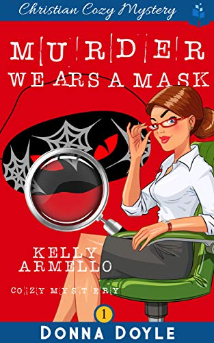 Murder Wears a Mask (A Kelly Armello Mystery Book 1) (English Edition)