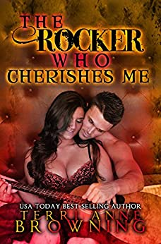 The Rocker Who Cherishes Me (The Rocker Series Book 8) by [Terri Anne Browning, Lorelei Logsdon, Shauna Kruse Kruse Images and Photography]