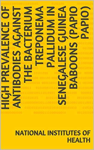 High Prevalence of Antibodies against the Bacterium Treponema pallidum in Senegalese Guinea Baboons (Papio papio) (English Edition)
