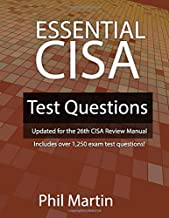 Essential CISA Test Questions: Updated for the 26th CISA Review Manual