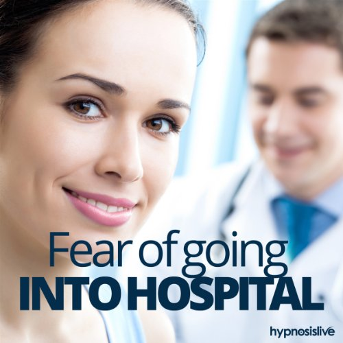 Fear of Going into Hospital Hypnosis cover art