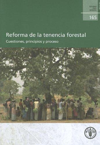Reforma de la tenencia forestal / Forest tenure reform: Cuestiones, Principios y Proceso / Issues, principles and process