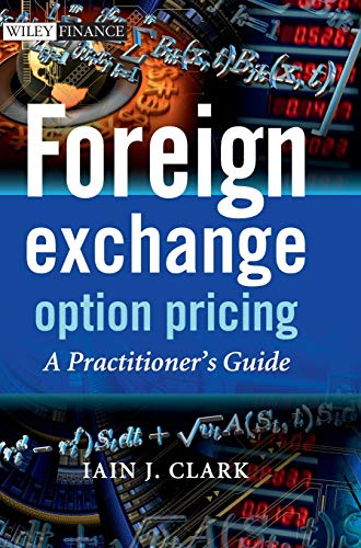 Compare Textbook Prices for Foreign Exchange Option Pricing: A Practitioner's Guide 1 Edition ISBN 9780470683682 by Clark, Iain J.