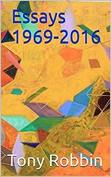 Essays 1969-2016 by [Tony Robbin]