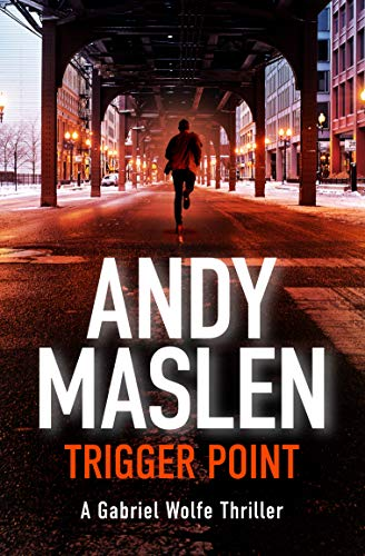 Trigger Point (The Gabriel Wolfe Thrillers Book 1) by [Andy Maslen]