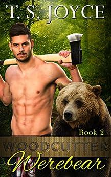 Woodcutter Werebear (Saw Bears Series Book 2) by [T. S. Joyce]