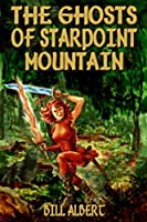 The Ghosts of Starpoint Mountain