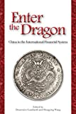 Enter the Dragon: China in the International Financial System (English Edition)