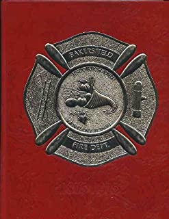 The 100 Year History of the Fire Department of Bakersfield California (1875 - 1975)