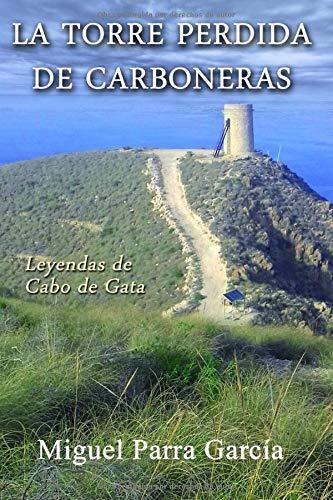 La Torre Perdida de Carboneras: Leyendas del Cabo de Gata