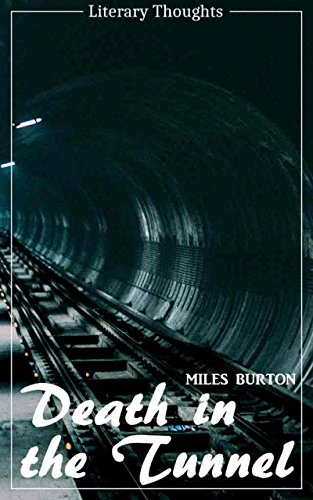 Death in the Tunnel (Miles Burton) (Literary Thoughts Edition) (English Edition)