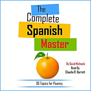 The Complete Spanish Master     Discover over 680 New Intermediate Words and Phrases              By:                                                                                                                                 David Michaels                               Narrated by:                                                                                                                                 Claudia R. Barrett,                                                                                        Rebecca María                      Length: 5 hrs and 49 mins     23 ratings     Overall 4.0