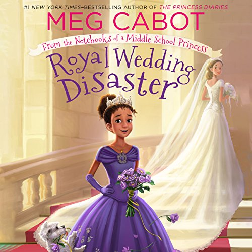 Royal Wedding Disaster: From the Notebooks of a Middle School Princess Audiobook By Meg Cabot cover art