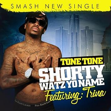 Shorty Watz Yo Name - Single
