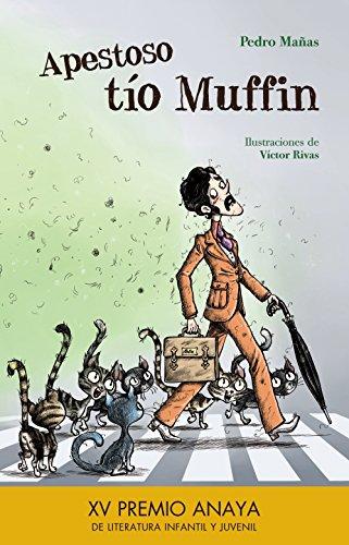 Apestoso tío Muffin (Literatura Infantil (6-11 Años) - Premio Anaya (Infantil))