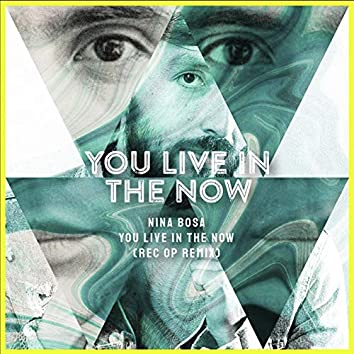 You Live in the Now (Remix)